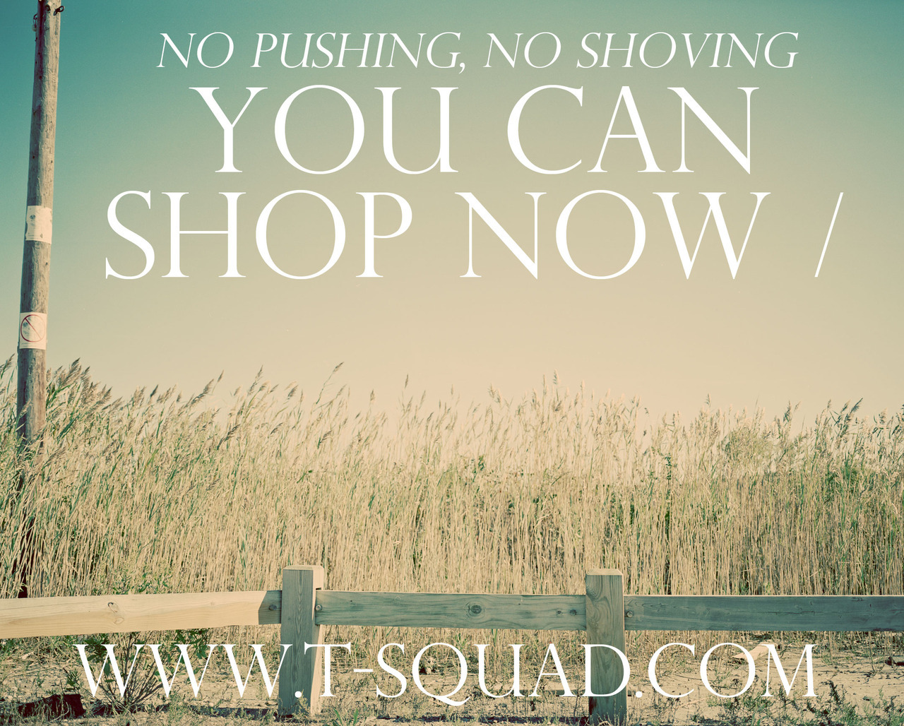 you can shop now / t-squad.com