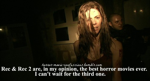 """Rec & Rec 2 are, in my opinion, the best horror movies ever. I can't wait for the third one."" The third one is out!"