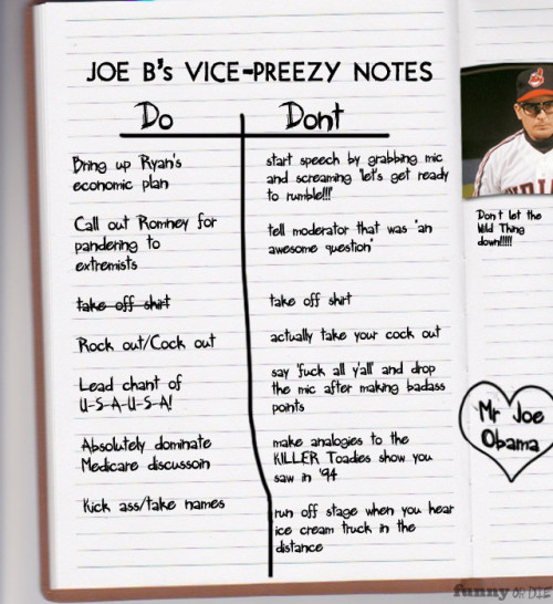 Joe Biden's Dos and Don'ts for the Upcoming VP Debate The Vice President is king of badass checklists.