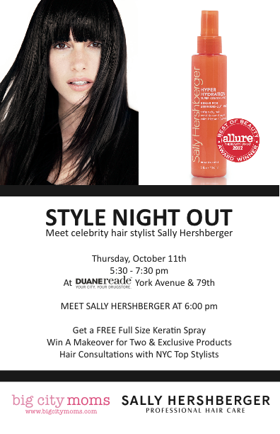 EVENT DETAILS WHO: Sally Hershberger WHAT: -Get a Free Keratin Spray -Hair Consultation -Win makeovers -Meet Sally Hershberger!  WHEN: (TOMORROW ) Thursday, October 11th 2012 from 5:30-7:30 pm  Sally Hershberger is known for her trendsetting vision and extraordinary skill, Sally Hershberger is one of the most influential and sought -after hairstylists across the globe.   ***Presented by Sally Hershberger, Duane Reade and Big City Mom