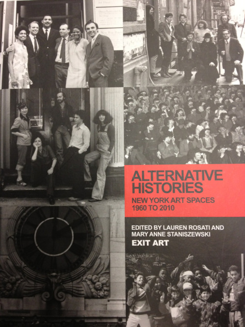 New book on NYC DIY art spaces since 1960, Alternative Histories: New York Art Spaces 1960-2010,an extension of the great Alternative Histories exhibition at Exit Art in 2010. -ds