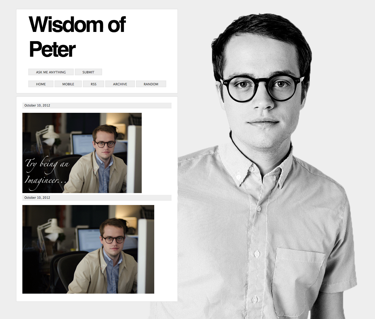strle:  captphunkosis:  Wisdom of Peter It's that easy to create a blog on Tumblr kids.  Submissions welcome.  Watch out everybody, HERE COMES PETER!!!