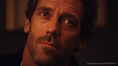 """I think I'm… OK."" -House in Human Error."