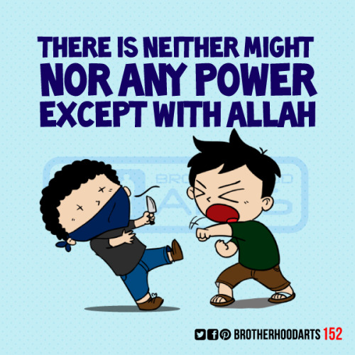 "[CheUn] 152 Ahmad says ""There is neither might nor any power except with Allah"" Get 5% DISCOUNT of any items on deenify.com when you share/reblog/retweet this post. Obtain your coupon by submitting your details here : http://bit.ly/coupon-redeem"