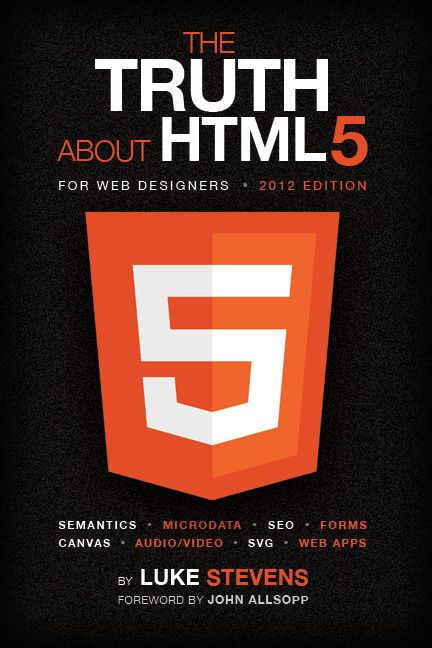 (via The Truth About HTML5 (For Web Designers) by Luke Stevens)