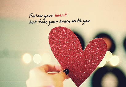 bestlovequotes:  (via Follow your heart but take your brain with you | Best Tumblr Love Quotes)