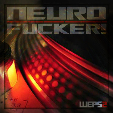 http://soundcloud.com/wepsm2/neurofuckermix
