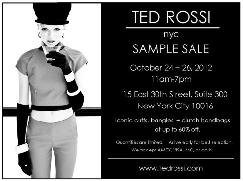 "What could be better than a Ted Rossi sample sale? Shop some of our faves from October 24-26 and mention ""StyledOn"" for a 5% discount!"