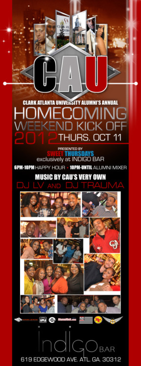 [PARTY] The Appetizer: The Official @RUN_CAU Homecoming MixerPresented by @BIGCAC_TEAMFCC, World Famous Superfriends & @RUN_CAU Music is brought to you by DJ Trauma & DJ LV!Thusday, October 11th | 8pm-untilIndigo Bar, located at 619 Edgewood Avenue Atlanta, GA Website: RunCAU.com Greetings Party People!Clark Atlanta University's homecoming is here….FINALLY!Each year the legend continues to grow as we attempt to outdo ourselves and it appears that we've done it again!From this coming Thursday to Sunday, we've got day parties, all black affairs, parites with the countries biggest mixtape dj's and reunion mixer while watching football!It's gonna be nuts! And you're cordially…and it doesn't matter if you didn't go to Clark!!! This weekend if you rock with The F.C.C., you're an honorary member of CAU, so DON'T BE SCARED TO PARTY WITH THE HARDEST PARTYIN' HBCU IN THE WORLD!!!!THE APPETIZER: THURSDAY, OCTOBER 11TH - THE OFFICIAL #RUNCAU HOMECOMING MIXER @ INDIGO BAR!On Thusday, October 11th @ Indigo Bar (619 Edgewood Ave., Downtown ATL 30312) everyone is invited to join us for the kickoff to the 10th Annual #RUNCAU Young Alumni Homecoming Weekend brought to you by The F.C.C., World Famous Superfriends and the #RUNCAU Crew!Doors open at 8pm and we'll be kickin' it til early in the morning as we get ready for 4 days of great drinks, good people and the best parties!This is the perfect way to jump start your weekend so be prepared to drink, dance, socialize and set the tone for an amazing weekend!