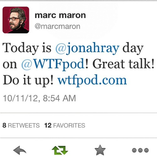 "jonahray:  I'm on the latest episode of @wtfpod w/ @marcmaron . Enjoy talk of Hawaii and drugs I might have done (Taken with Instagram)  Yesterday I thought ""I wonder if Marc Maron is ever going to have Jonah Ray on his podcast, I'd really like to hear it"" and the universe answered me. Serendipitous happenstances make me happy."