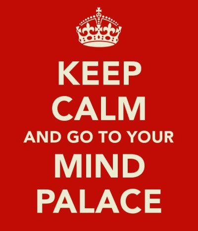 """Get out, I need to go to my mind palace"" ~ Sherlock"
