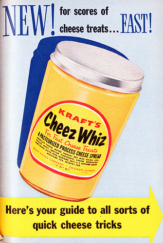 phasesphrasesphotos:  Cheese Tricks and Treats Cheez Whiz 1954  thanks, kraft. we'll stick to slow food. except for when we make nachos in the microwave.