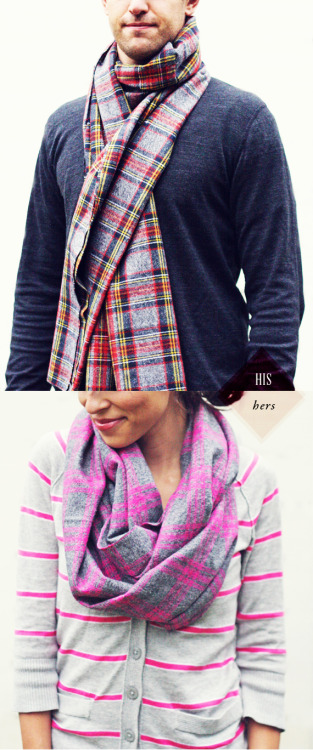 DIY His and Her Flannel Scarves Tutorial from In Honor of Design here. Did you see the Free People knockoff scarf using recycled flannel shirts I posted here? For this project you could also use thin fleece that wouldn't fray and I'd fringe the ends for the straight scarf.