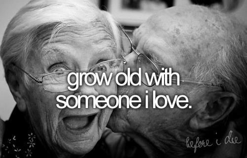 heardbythewise:  I want to grow old with someone.