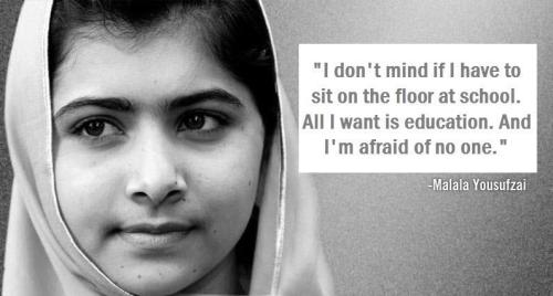 I'm afraid of no one - Malala Yousufzai