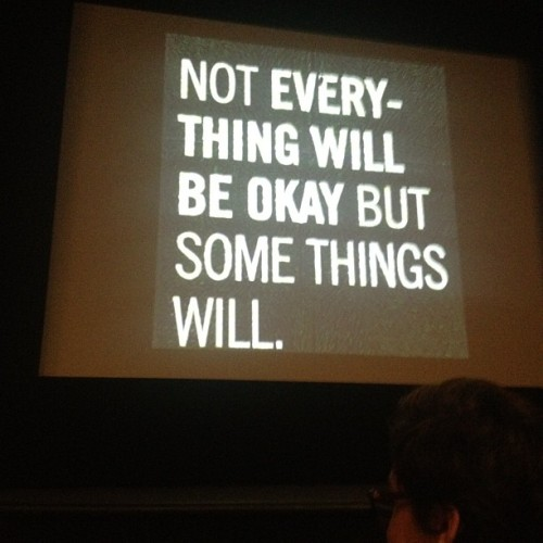 Not everything will be ok but some things will.  (Taken with Instagram)