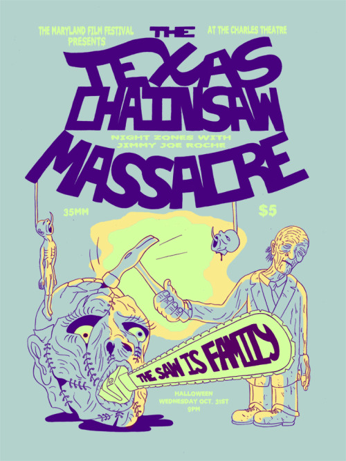 The Texas Chain Saw Massacre design for Night Zones, printed and designed by Noel Freibert