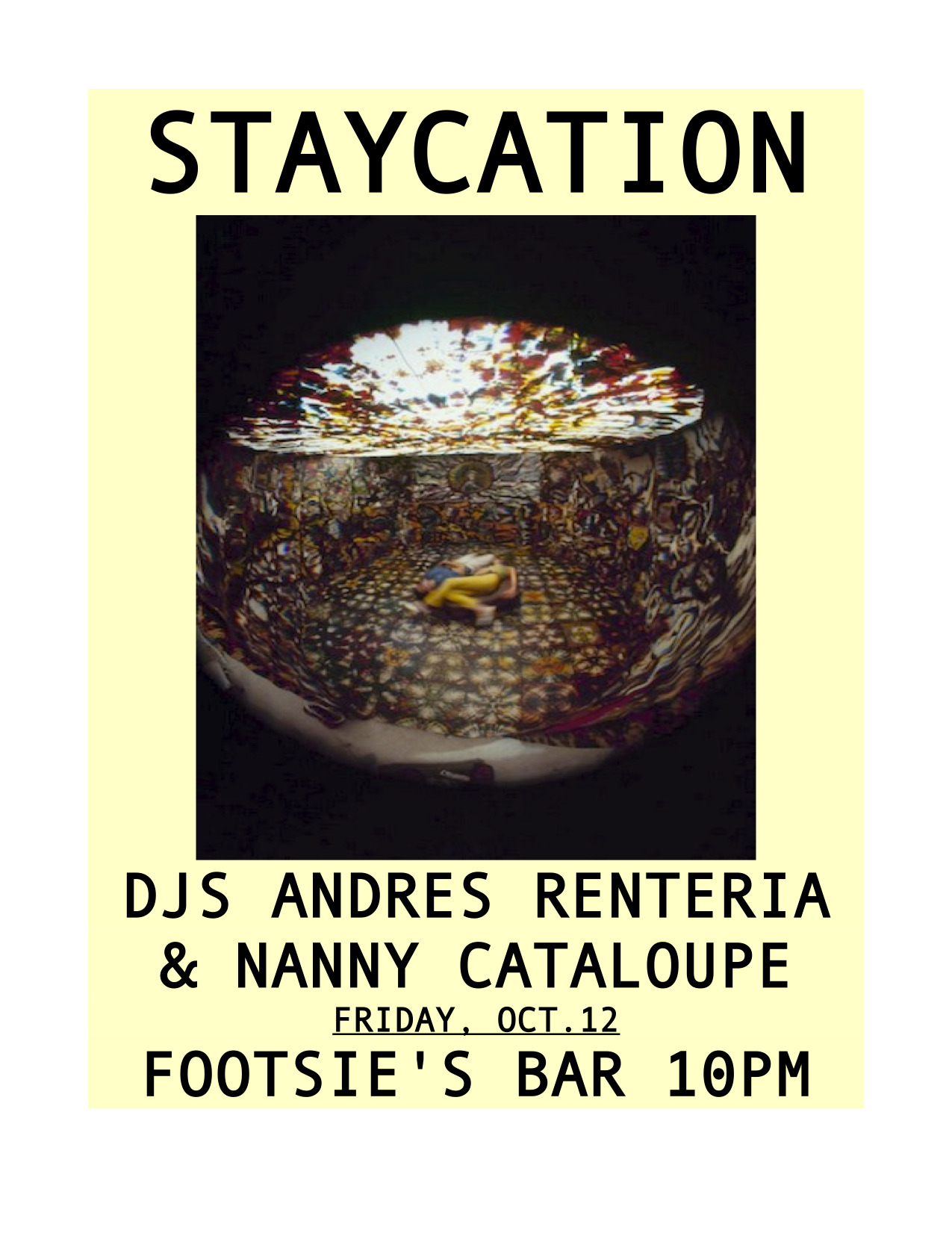 STAYCATION tonight at Footsie's Bar!!  FREE from 10pm-2am…rock, soul, funky 45s, international shakers, and more!!  Nanny Cantaloupe and I, Andres Renteria, will be spinning the records!!!