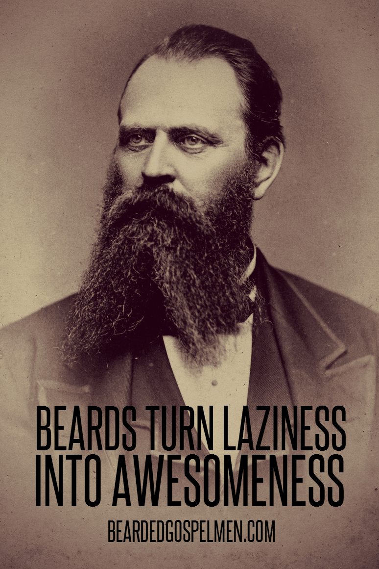 Beards turn laziness into awesomeness. Not our idea. Buy the shirt here.