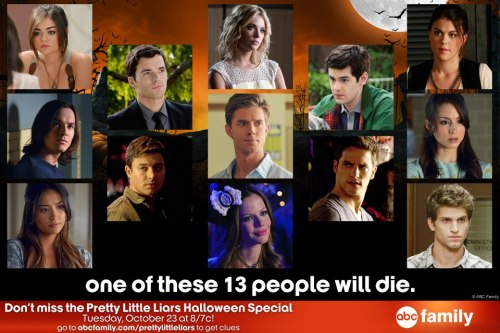 BREAKING NEWS: One of these 13 people dies in the Pretty Little Liars Halloween Special on Oct 23  credit to PLL from FB