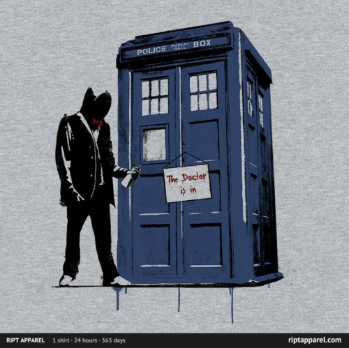 The Doctor is in (today's shirt on RIPT) Doctor Who meets Banksy in this cool shirt that is only available today.