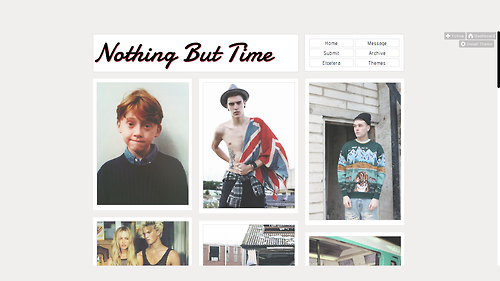 Theme: Nothing But Time Install code:Click here Features: 2 Columns or 3 Columns Sexy Custom banner! 5 Custom links! shadow text and post!  Background Image Option to Fade photos And more!