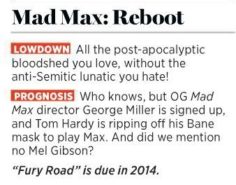 According to Rolling Stone, Mad Max Fury Road won't be out until 2014… Mistake or new plan? I'm hoping for mistake.