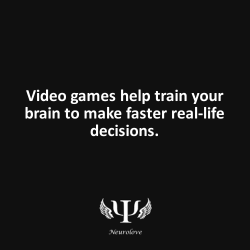 psych-facts:  Video games help train your brain to make faster real-life decisions.