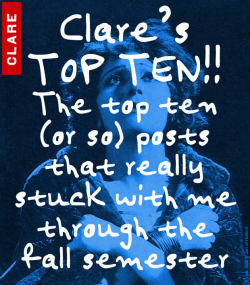 "Clare's TOP TEN!! Following are the top ten (or so) posts that really stuck with me throughout the whole semester. ENJOY! http://edzedomega.org/post/29560292577/tisiwoota-questions-for-clare Laurel's video to me with some questions about how to proceed with the semester really helped kick off the project for me. It brought up some good questions that I have kept with me throughout the semester and still think about. http://edzedomega.org/post/29979020944/derik-back-at-clare Derik's facebook message was GREAT because he seemed so passionate about not only just education but HIGHER education. It made me really think about COLLEGE which is something that's honestly, NEVER on my mind. I'm still trying to decide if I want to go to college or not…I'll just see where life takes me! http://edzedomega.org/post/30100466078/if-you-design-a-dream-school I'm sure I share this favorite with the other zed omegas too…This message from Valeria asking what my dream school would look like really made me sit down and think about what I REALLY want from a school. What I think might actually WORK rather than just dwelling on what DOESN'T work. It was also really fun to make a presentation video explaining what an ideal school would look like to me. http://edzedomega.org/post/31318846550/learning-resources Brandie has had TONS of things to say throughout the course of the semester. We've even had some one on one conversations that were really helpful to me! I think this was the first post that I saw from her. It really got into some of the logistics of unschooling/self-directed study (like what are the resources you can use to learn?) and it helped me on my path to my final decision to unschool.  here's another post from Brandie that was helpful about students teaching other students and resources for that. Another great idea that really sparked my interest! http://edzedomega.org/post/31463188352/students-teaching-students http://edzedomega.org/post/30520759351/lisa-i-felt-duped Lisa wrote this great post about where I can find other people who are just like me when it comes to their ideas about school. She also shared a girl named Leah's blog-(http://leahmiller.typepad.com) Leah is an unschooler and also an actress just like me! This post helped me to feel supported in my decision to want to leave school and it DEFINITELY helped me feel less alone. http://edzedomega.org/post/31745344400/why-kids-hate-school This article was really entertaining and pretty true (in my opinion) I posted about it on my facebook page and got a pretty good discussion going… It's about the courses in school that are ""pointless"" and why. I think this article can be a bit controversial and that's why I like it. It can really spark a good discussion. http://edzedomega.org/post/28323219108/things-i-never-learned I liked this post a lot. It's about the courses school SHOULD offer. Like a ""life 101"" course where you learn to do your taxes, how to vote, how to balance a checkbook etc. I THOROUGHLY believe that schools (especially public schools) should offer a course like this. I think it would be IMMENSELY helpful to many many students.  http://edzedomega.org/post/33428272422/clare-and-shauna-converse recently I made a blog post about finally breaking it to my parents that I'm serious and want to continue on the unschooling path. I asked for advice from all my followers on tumblr and posted it to twitter. Shauna (who follows me on twitter) saw it and wrote me this WONDERFUL email. She's a ""life long learner"" and has been an unschooler since preschool! She had so many great bits of advice for me. Here's another post about Shauna from earlier in the semester: http://edzedomega.org/post/30045499034/unschooled-by-shauna-edson She really makes me feel like I CAN do it. I can unschool successfully and become a smart well rounded person.   So there they are! My top ten (or so) posts! Let me know if you have any questions! And KEEP THE GREAT POSTS COMING! By the end of next month I want my top ten to become a TOP TWENTY! or even a TOP THIRTY!! Everyone's advice is INVALUABLE to me at this point. Thanks to EVERYONE who continues to offer their advice/support to me and all the other zed omegas!  -Clare"