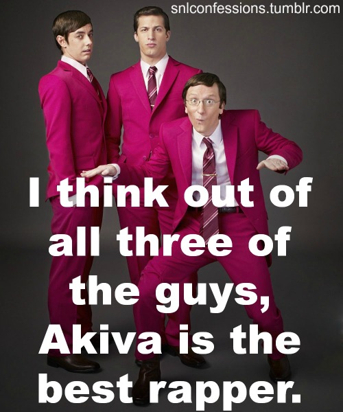snlconfessions:  I think out of all three of the guys, Akiva is the best rapper. Submitted by snlconfessions