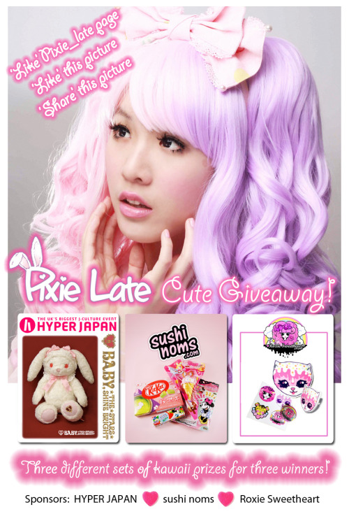 PIXIE LATE 'CUTE' GIVEAWAY is up on:https://www.facebook.com/PixieLateOfficial Good luck everyone! Remember there will be three chances for you to win!Sponsors for this 'cute' giveaway: HYPER JAPAN, sushinoms, Roxie Sweetheart CLICK the photo above to enter!This is a Facebook giveaway.