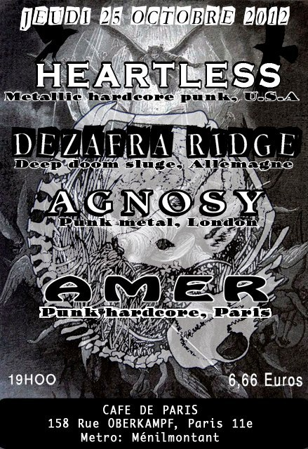 Le 25 octobre avec Heartless, Defrazra Ridge et Agnosy