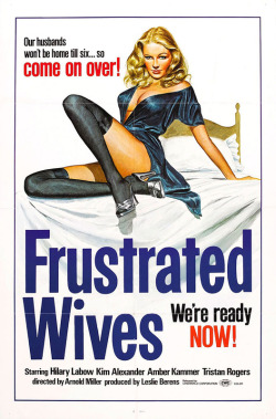 Frustrated wives, 1973 by Arnold L. Miller/ starring Hilary Labow, Amber Kammer /