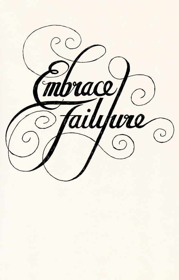 betype:  EmbraceFailure (by Lee Crutchley | Quoteskine)