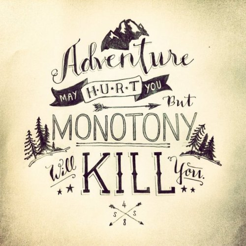 I choose adventure always.