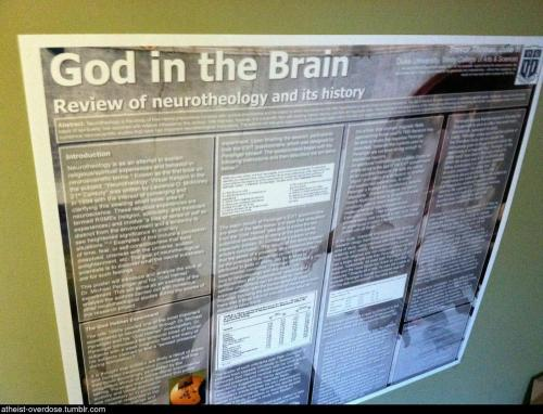 atheist-overdose:  I've never been this excited for a neuroscience conference before. We're gonna show you what God really is.follow for the best atheist posts on tumblr  Interesting. I am looking forward to the findings.