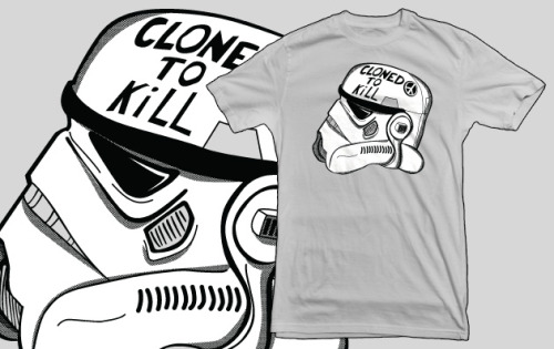 """Cloned to Kill"" by D4N13L Now available for pre-order on Teelaunch for only 15$!!"