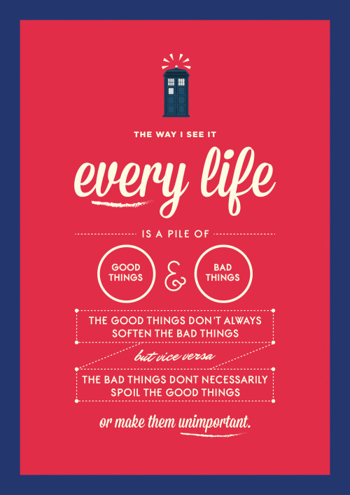 "doctorwho:  ""The good things don't always soften the bad things — but vice versa — the bad things don't necessarily spoil the good things or make them unimportant."" Doctor Who Series 5: Vincent and the Doctor"