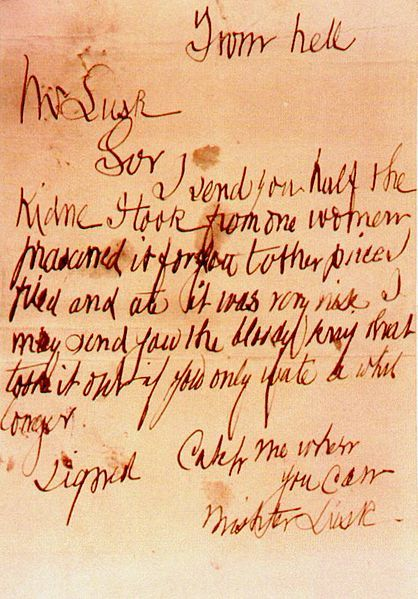 todayinhistory:  October 15th 1888: 'From Hell' letter received On this day in 1888, the infamous 'From Hell' letter was sent allegedly by serial killer 'Jack the Ripper'. The letter was sent to George Lusk, the head of Whitechapel Vigilance Committee. The letter told how the killer had supposedly taken a kidney from one of his victims, eaten one half, and another half was sent with the letter. Of all the letters sent claiming to be the murderer, this one is most often considered legitimate, as it did not use the pseudonym 'Jack the Ripper' and the most recent victim had had her kidney removed.
