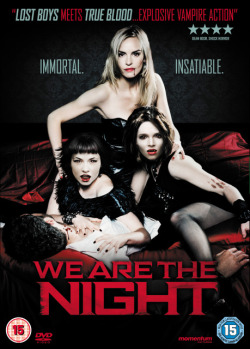 THE SEXY AND GORY LESBIAN VAMPIRE FILM, WE ARE THE NIGHT IS OUT NOW!