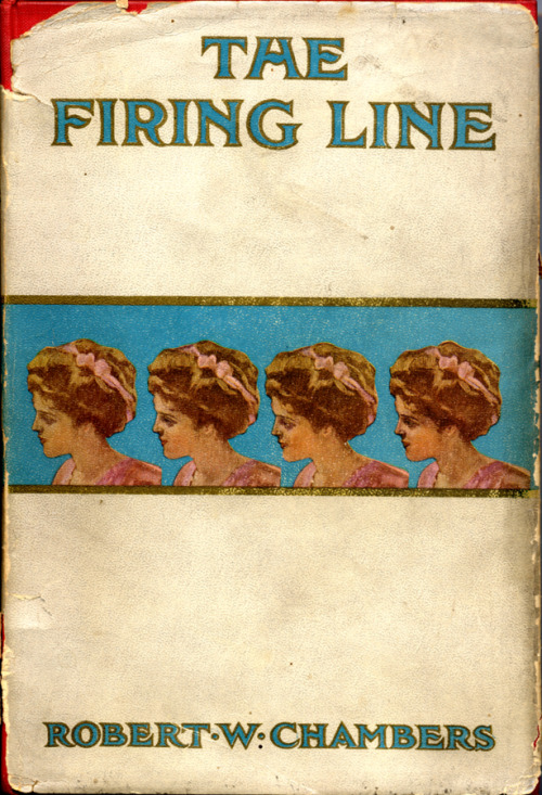 The Firing Line by Robert W. Chambers • Grosset & Dunlap, 1908