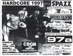 punkhardcoreflyers:  Spazz, Monster X, Braid, Get Up Kids, 97a punk hardcore flyer CBGB on Flickr.  This is probably my favorite old flyer for so many reasons