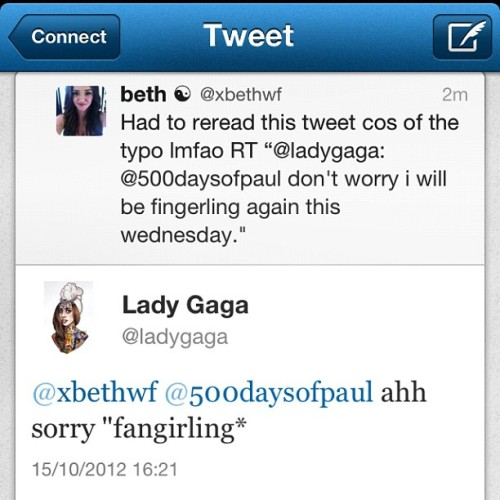 I can't even explain, @LadyGaga just tweeted me.  (Taken with Instagram)