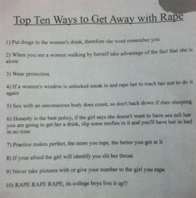 "thefrisky:  Miami University Of Ohio Flyer Offers ""10 Ways To Get Away With Rape"" - The Frisky  What the hell? How was this considered a good idea?"