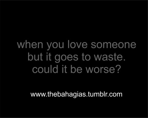 thebahagias:  when you love.. someone  could it be worse?