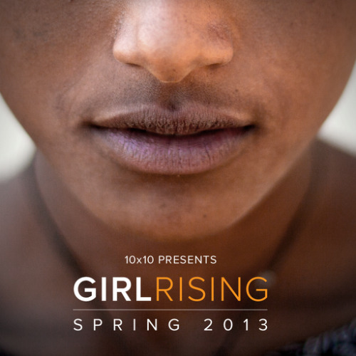 alison2012internship:  10 x 10 will release 'Girl Rising' 2013, a film that follows young girls from around the world as they encounter and overcome roadblocks in the pursuit of their dreams. 10 x10
