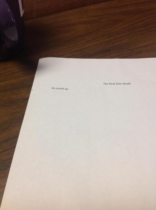 the-absolute-funniest-posts:  My students are writing short stories. This is what I got from one of them. Via/Follow The Absolute Greatest Posts…ever.
