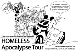 Autonomous Playhouse' Homeless Apocalypse Tour, coming to NM, TX, OK, MO, TN, GA, AL & FL this fall…
