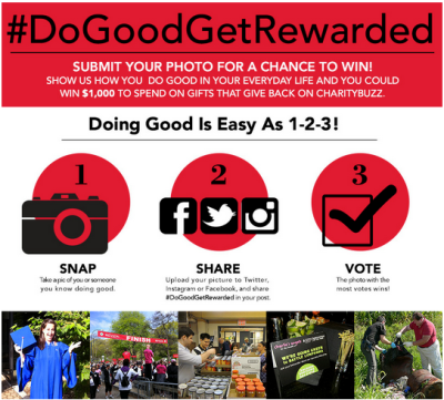 Are you doing great things every day? We're giving you a chance to get rewarded for your good work! Show us how you're doing good and giving back, and you could win $1000 to spend on once-in-a-lifetime experiences at Charitybuzz.com. Submit your photo via our Facebook contest page or just tweet or instagram it with the hashtag #DoGoodGetRewarded!