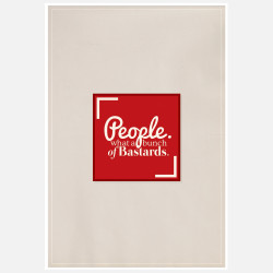 People.. Bastards, 23% off now featured on Fab.Fab.comPart of graphic artist Christian Petersen's series of prints inspired by quotes from BBC's The IT Crowd, this witty poster depicts quirky Brit humor with bold typography. Sure to stir conversation among Britophiles, geeks, and geeky Britophiles, this print is a must-have for any fan of Reynholm Industries' very own IT team—slacker Roy, socially inept Moss, and boss-lady Jen.